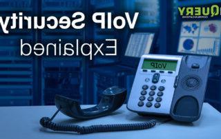 VoIP电话系统易受攻击吗? VoIP安全解释.